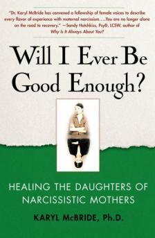 Book Review of Will I Ever be Good Enough by Karyl McBride, cherilyncloughcom