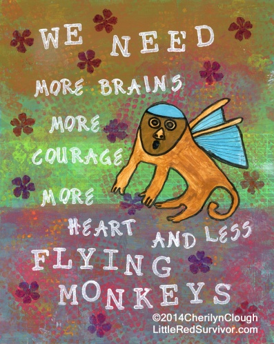 We Need Less Flying Monkeys, cherilynclough.com, http://www.redbubble.com/people/littlered7/works/14022129-need-less-flying-monkeys