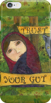 Trust Your Gut Phone Case, Little Red Survivor Art, Cherilyn Clough