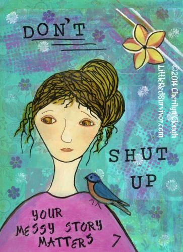 Don't Shut Up, Cherilyn Clough, LittleRedSurvivor.com