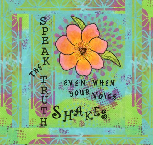 Speak the Truth, cherilynclough.com, http://www.redbubble.com/people/littlered7/works/13762555-speak-the-truth-healing-flowers?c=540575-healing-flowers