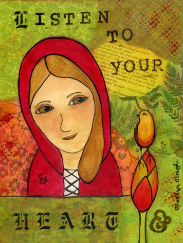 Listen to Your Heart , CherilynClough.com. www.etsy.com/shop/LittleRedSurvivorArt