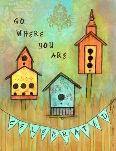 Go Where Celebrated, CherilynClough.com, http://www.redbubble.com/people/littlered7/works/20478311-go-where-you-are-celebrated-survive-andthrive?c=540742-survive-to-thrive