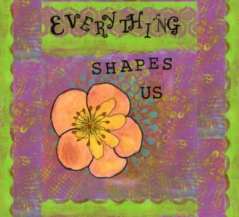 Everything Shapes Us, cherilynclough.com, http://www.redbubble.com/people/littlered7/works/13519018-everything-shapes-us?asc=u&c=540575-healing-flowers