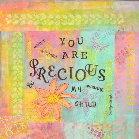 Precious Child, cherilynclough.com, http://www.redbubble.com/people/littlered7/works/21360855-you-are-precious-affirmations-from-abba?c=317908-affirmations-from-abba