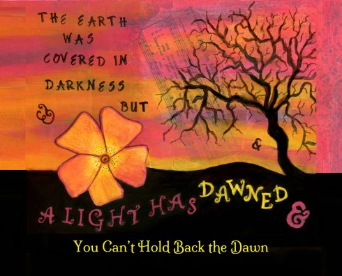 You Can't Hold Back the Dawn, cherilynclough.com,http://www.redbubble.com/people/littlered7/works/15944700-cant-hold-back-the-dawn?asc=u